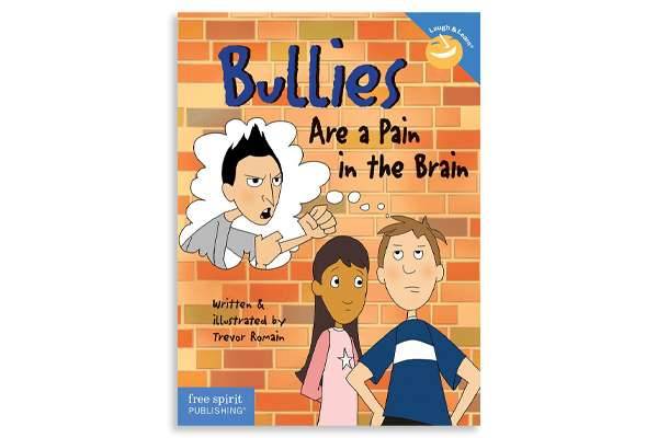"Cover of the book ""Bullies are a Pain in the Brain"""